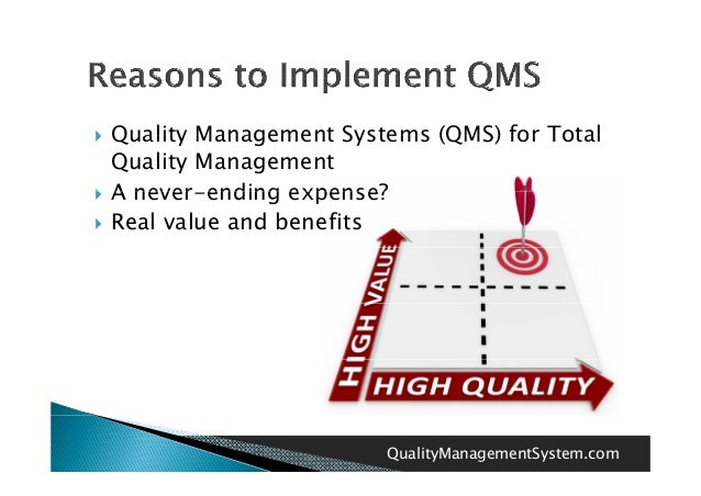quality management implementing quality systems A quality management system (qms) is a formalized system that documents processes, procedures, and responsibilities for achieving quality policies and objectives a qms helps coordinate and.