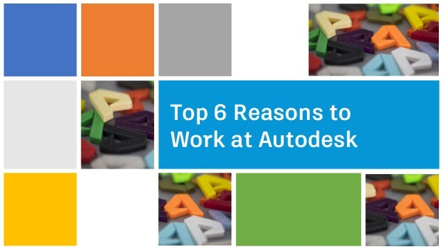 Top 6 Reasons to Work at Autodesk