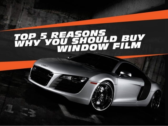 Top 5 reasons why you should buy window film