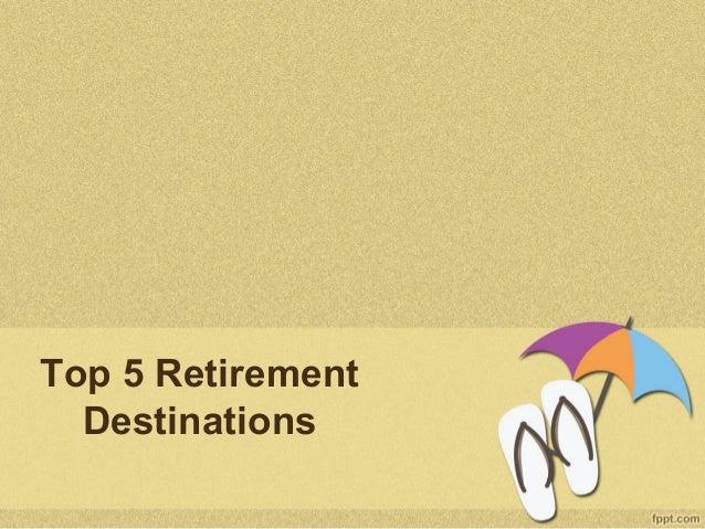 Top 5 Retirement Destinations