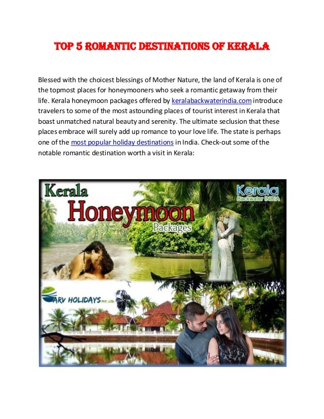 Top 5 Romantic Destinations of Kerala Blessed with the choicest blessings of Mother Nature, the land of Kerala is one of t...