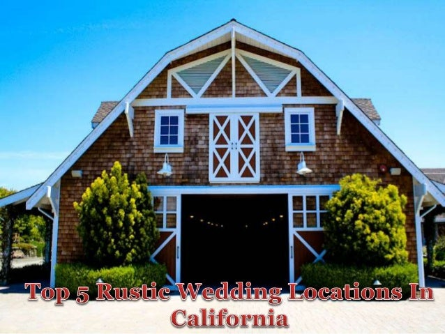 Wedding at a rustic location is a great idea to make a marriage ceremony memorable. There are many great places in the Cal...