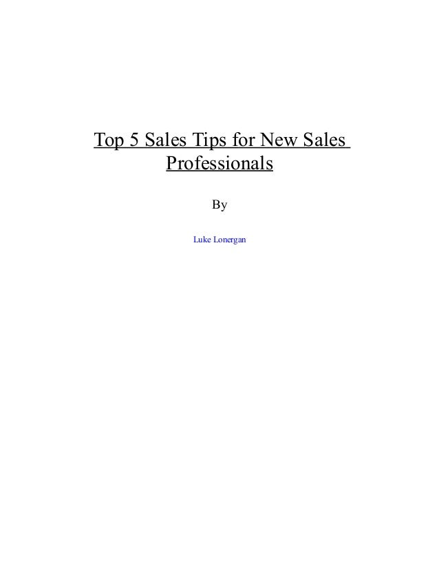 Luke Lonergan Top 5 Sales Tips for New Sales Professionals By Luke Lonergan