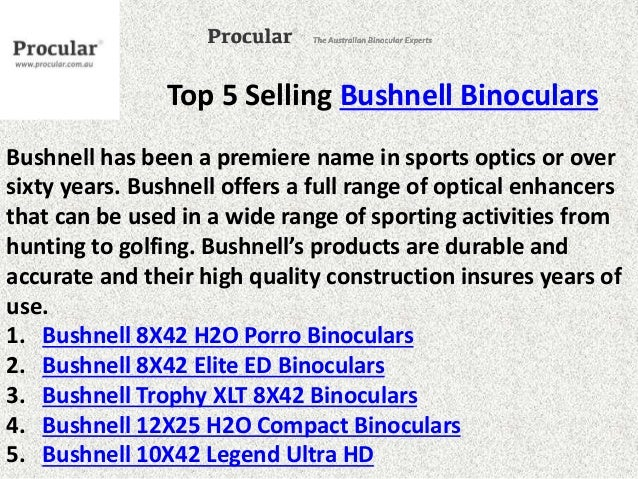 Top 5 Selling Bushnell Binoculars  Bushnell has been a premiere name in sports optics or over  sixty years. Bushnell offer...