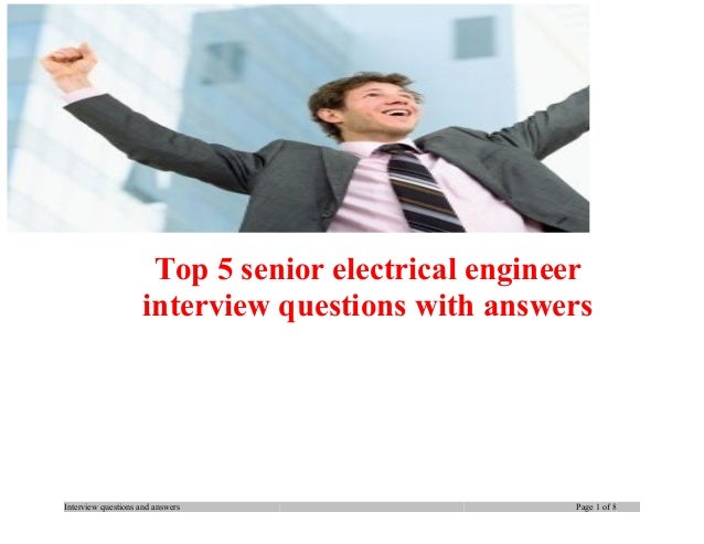 Top 5 senior electrical engineer interview questions with answers  Interview questions and answers  Page 1 of 8