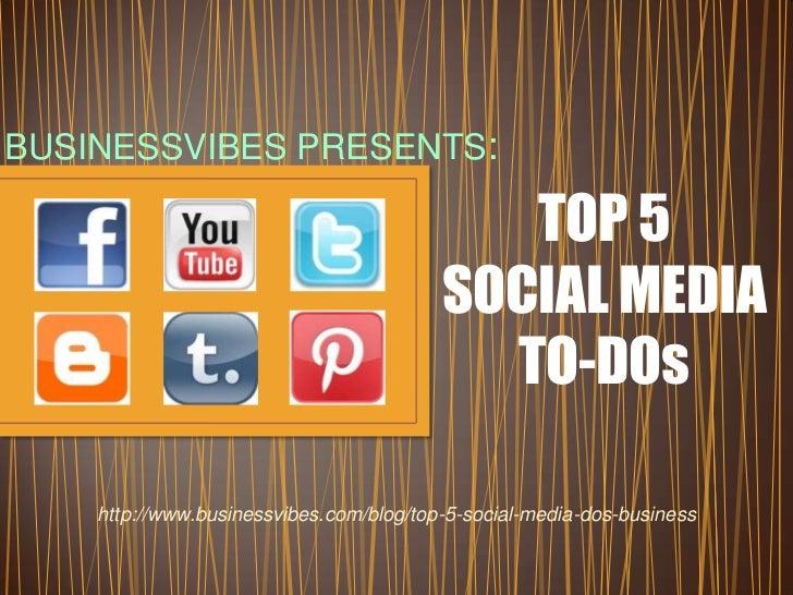 BUSINESSVIBES PRESENTS:                                            TOP 5                                         SOCIAL ME...