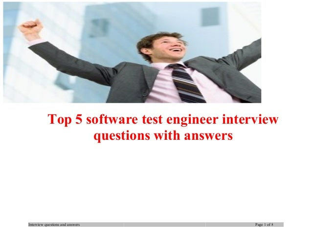 Top 5 software test engineer interview questions with answers  Interview questions and answers  Page 1 of 8