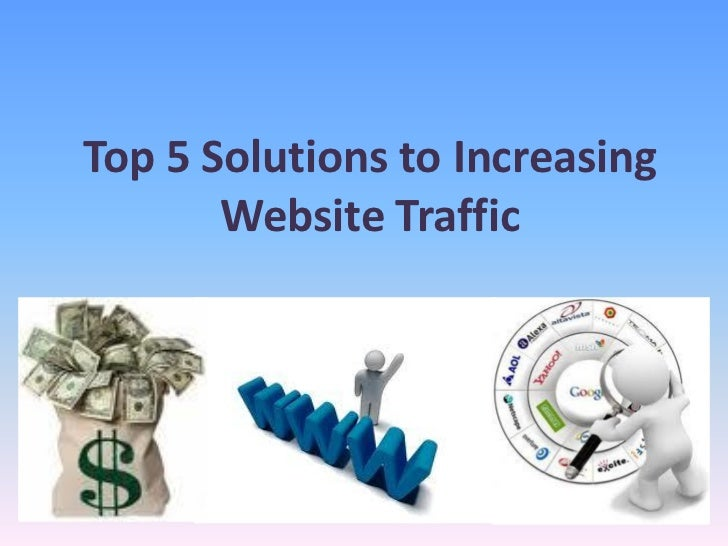 Top 5 Solutions to Increasing Website Traffic<br />