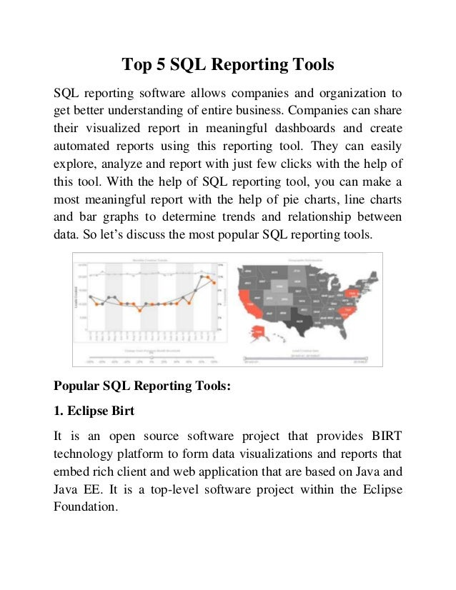 Top 5 SQL Reporting Tools SQL reporting software allows companies and organization to get better understanding of entire b...