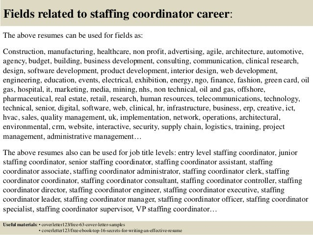 16 fields related to staffing coordinator - Staffing Coordinator Resume