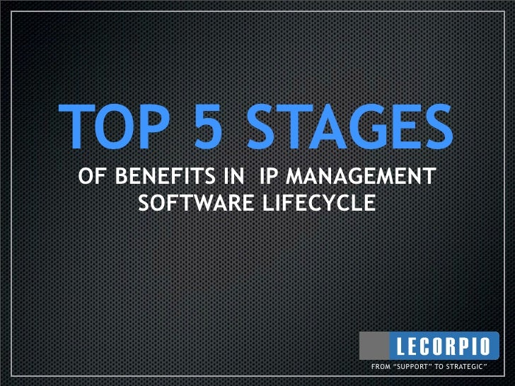 """TOP 5 STAGES OF BENEFITS IN IP MANAGEMENT      SOFTWARE LIFECYCLE                           FROM """"SUPPORT"""" TO STRATEGIC"""""""