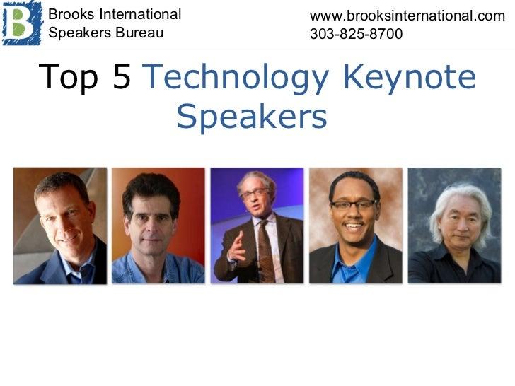 www.brooksinternational.com 303-825-8700 Brooks International Speakers Bureau Top 5   Technology Keynote Speakers