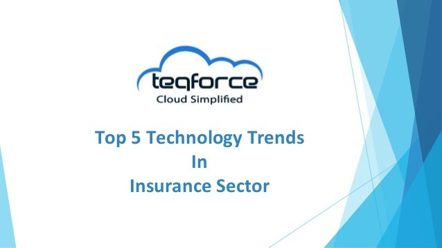 Top 5 Technology Trends In Insurance Sector