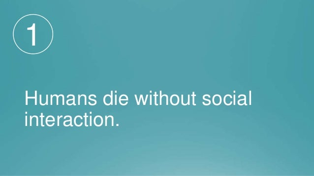 Humans Die Without Social Interaction