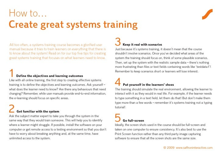 How to… Create great systems training All too often, a systems training course becomes a glorified user manual because it ...