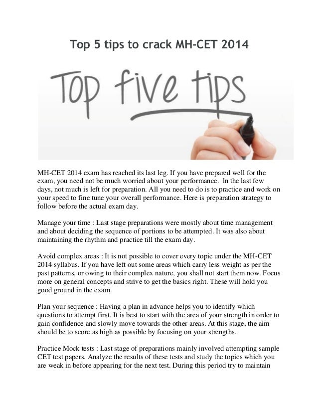 Top 5 tips to crack MH-CET 2014 MH-CET 2014 exam has reached its last leg. If you have prepared well for the exam, you nee...