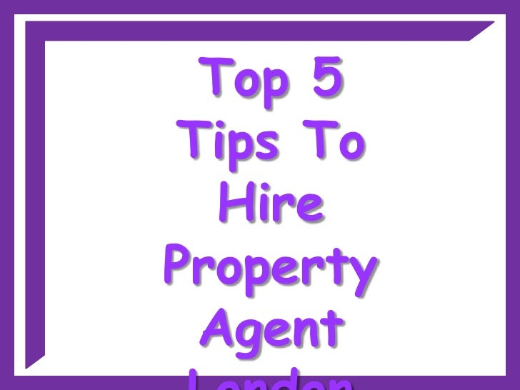 Top 5Tips To  HireProperty Agent