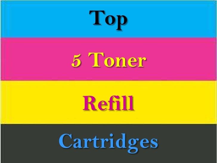 Top 5 Toner  RefillCartridges