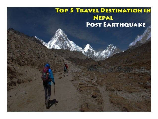 Top 5 Travel Destination in Nepal Post Earthquake