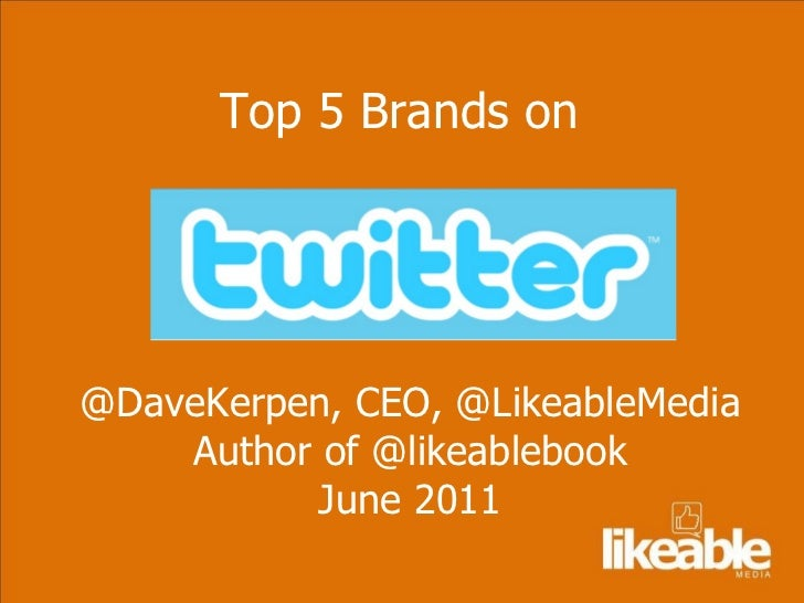 Top 5 Brands on  @DaveKerpen, CEO, @LikeableMedia Author of @likeablebook June 2011
