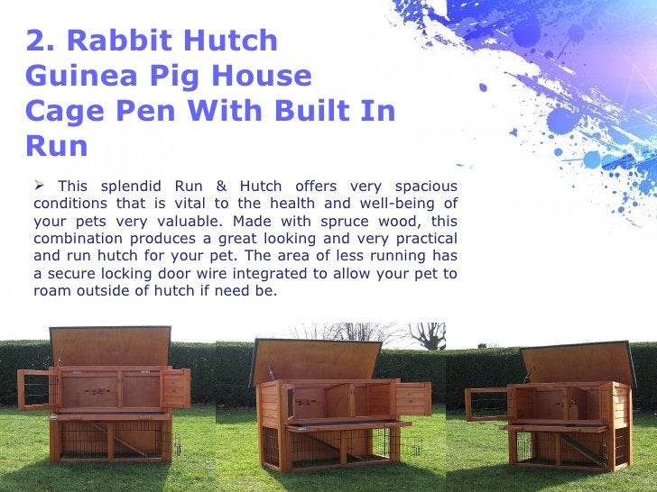 2. Rabbit HutchGuinea Pig HouseCage Pen With Built InRun This splendid Run & Hutch offers very spaciousconditions that is...