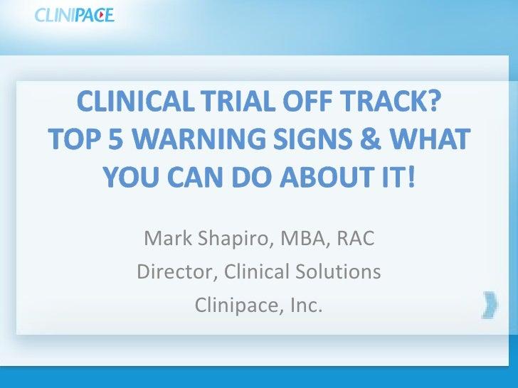 Mark Shapiro, MBA, RAC Director, Clinical Solutions Clinipace, Inc.