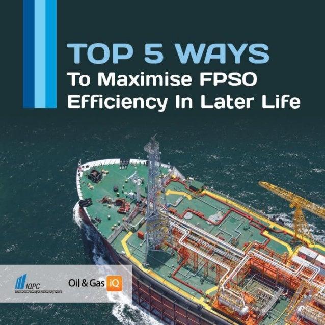 Top 5 Ways to Maximise FPSO