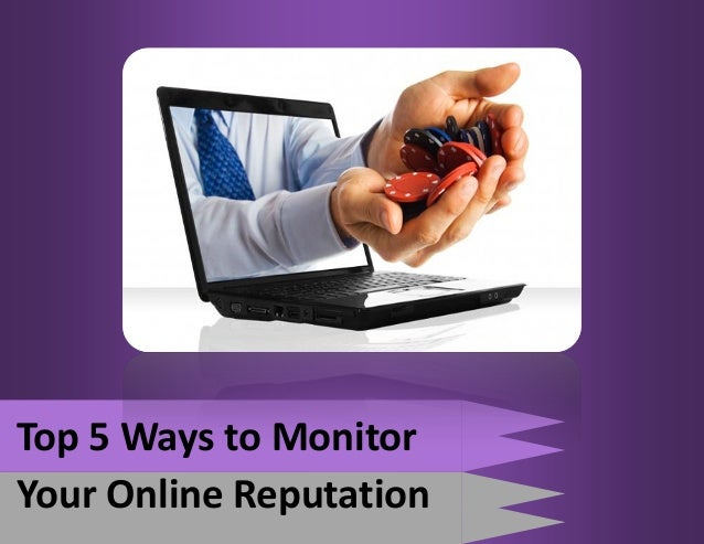 Top 5 Ways to MonitorYour Online Reputation