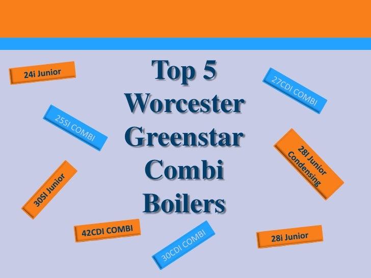 Top 5WorcesterGreenstar Combi Boilers