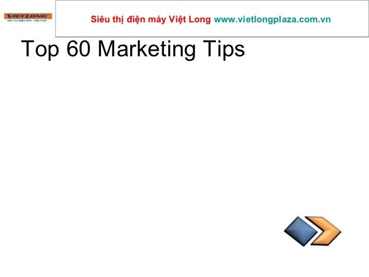 Top 60 Marketing Tips  Siêu thị điện máy Việt Long  www.vietlongplaza.com.vn