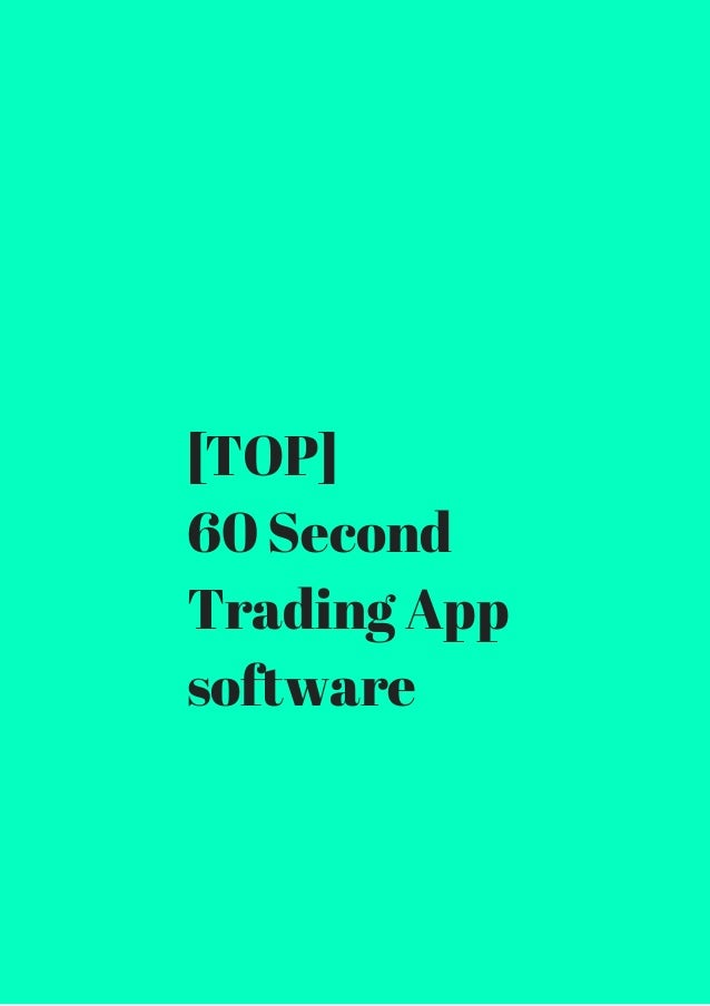 [TOP]  60 Second  Trading App  software
