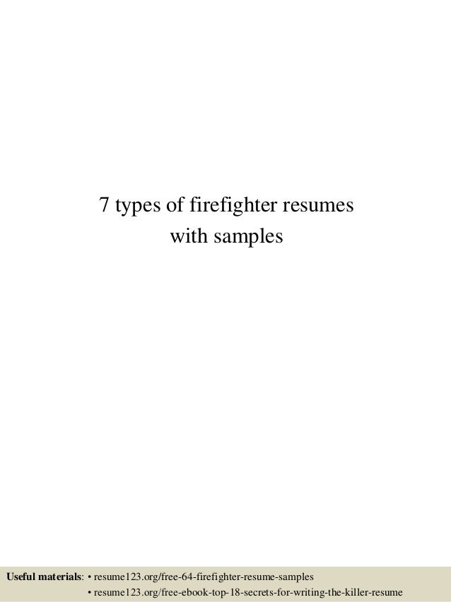 5 7 types of firefighter resumes with samples