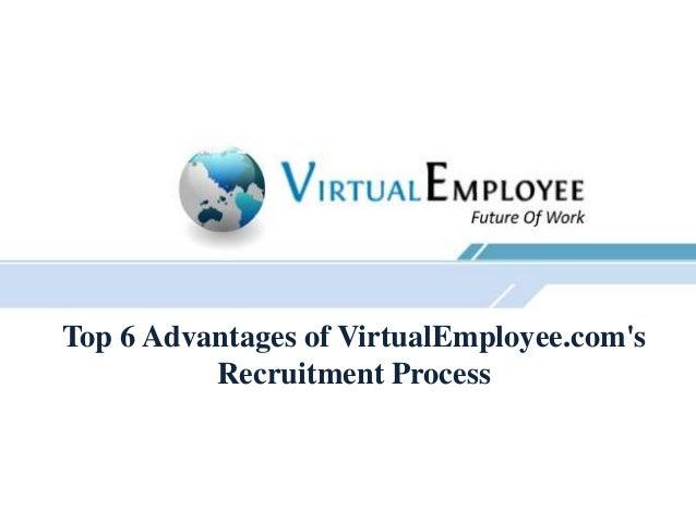 Top 6 Advantages of VirtualEmployee.coms          Recruitment Process