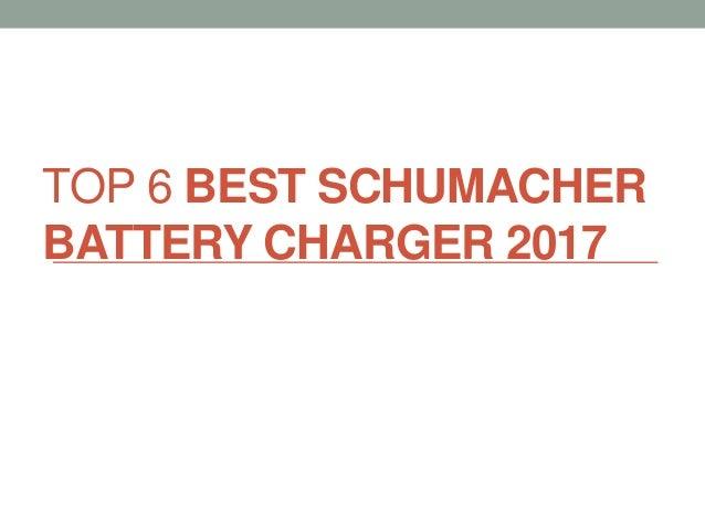 TOP 6 BEST SCHUMACHER BATTERY CHARGER 2017