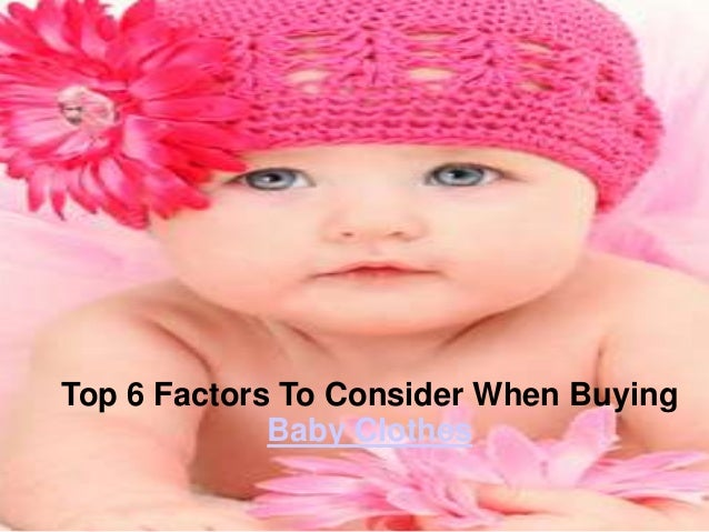 Top 6 Factors To Consider When Buying Baby Clothes
