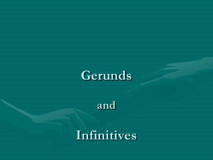 Gerunds and Infinitives<br />