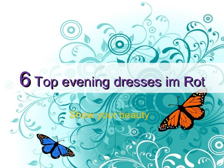 6 Top evening dresses im Rot       Show your beauty