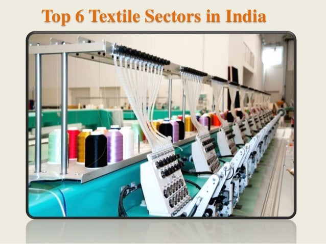 Top 6 Textile Sectors in India