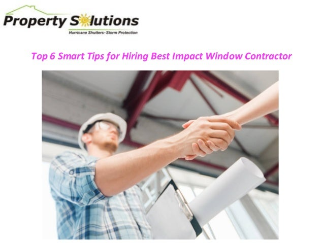 Top 6 Smart Tips for Hiring Best Impact Window Contractor