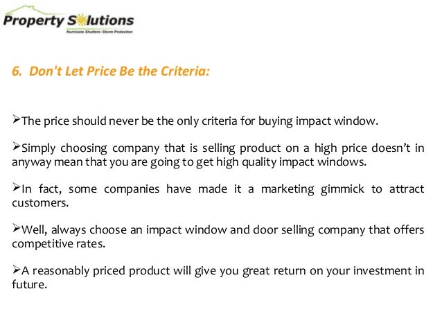 6. Don't Let Price Be the Criteria: The price should never be the only criteria for buying impact window. Simply choosin...