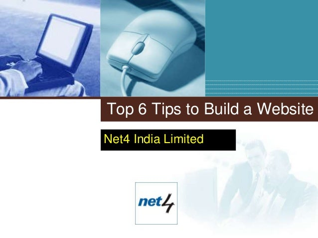 Top 6 Tips to Build a WebsiteNet4 India Limited      Company      LOGO