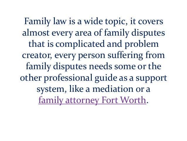Family law is a wide topic, it covers almost every area of family disputes that is complicated and problem creator, every ...