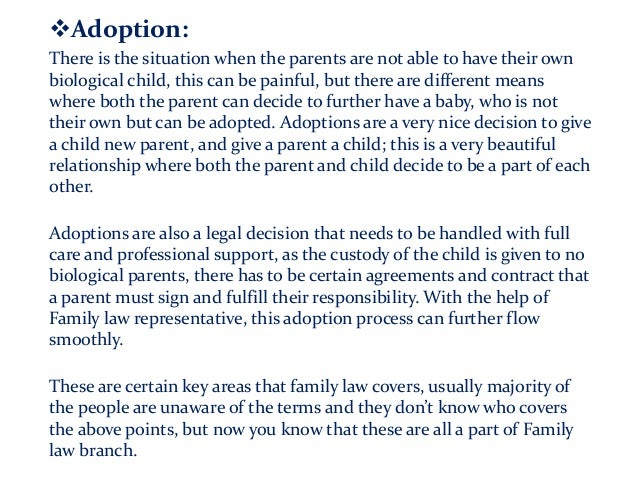 Adoption: There is the situation when the parents are not able to have their own biological child, this can be painful, b...