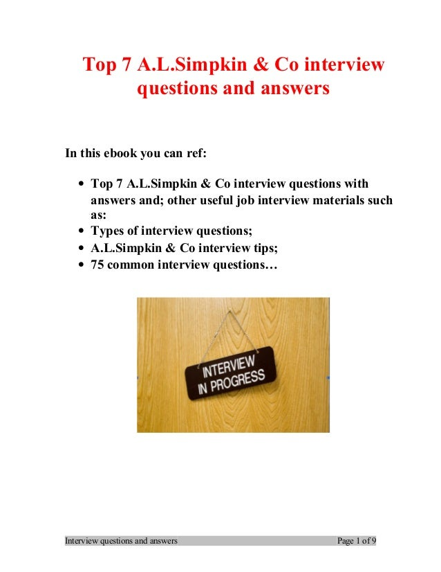 Top 7 A.L.Simpkin & Co interview questions and answers In this ebook you can ref: • Top 7 A.L.Simpkin & Co interview quest...