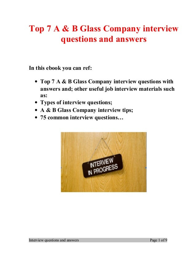 Top 7 A & B Glass Company interview questions and answers In this ebook you can ref: • Top 7 A & B Glass Company interview...