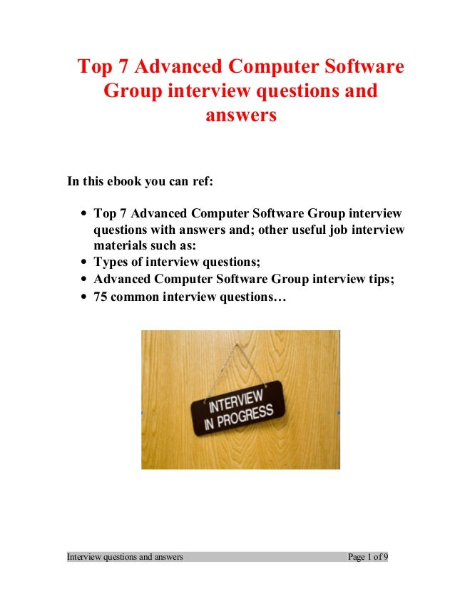 Top 7 Advanced Computer Software Group interview questions and answers In this ebook you can ref: • Top 7 Advanced Compute...