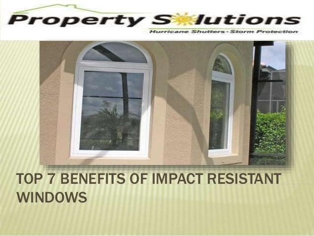 TOP 7 BENEFITS OF IMPACT RESISTANT  WINDOWS