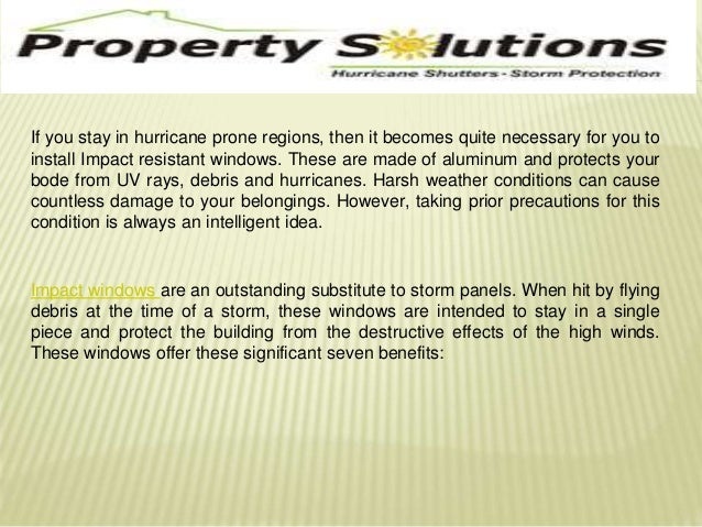If you stay in hurricane prone regions, then it becomes quite necessary for you to  install Impact resistant windows. Thes...