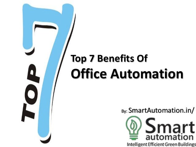 Top 7 Benefits Of  Office Automation By: SmartAutomation.in/