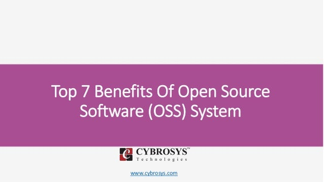 www.cybrosys.com Top 7 Benefits Of Open Source Software (OSS) System